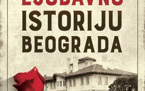 Vodic kroz ljubavnu istoriju Beograda